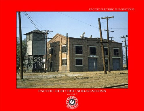 9780966430479: Pacific Electric Sub-stations Volume 1
