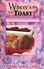 Where's the Toast? A Woman's Guide to Managing Menopause Naturally: Lewis, Yvonne