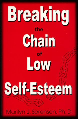 9780966431506: Breaking the Chain of Low Self-esteem