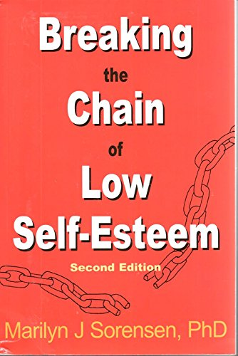 9780966431582: Breaking the Chain of Low Self-Esteem