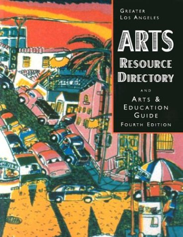 9780966431803: Greater Los Angeles Arts Resource Directory: And Arts & Educaton Guide