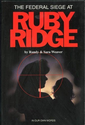 9780966433401: The Federal Siege at Ruby Ridge: In Our Own Words: 1