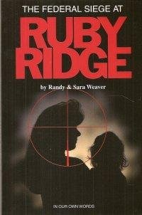 The Federal Siege at Ruby Ridge Vol.: Randy Weaver; Sandy