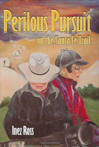 Perilous Pursuit on the Santa Fe Trail: Inez Ross
