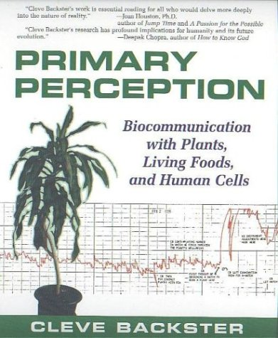 9780966435436: Primary Perception: Biocommunication with Plants, Living Foods, and Human Cells