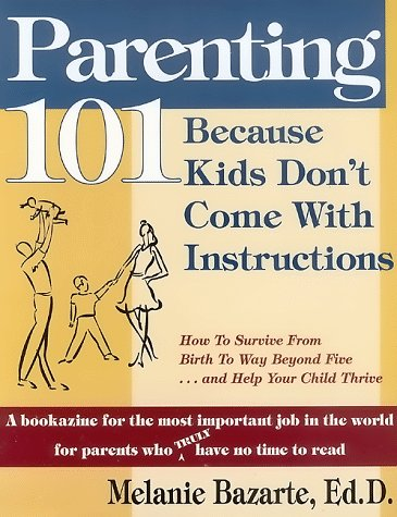 9780966436501: Parenting 101: Because Kids Don't Come With Instructions