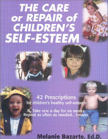 9780966436549: The Care or Repair of Children's Self-Esteem