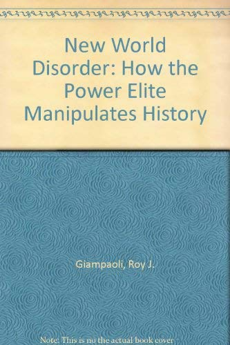 9780966437300: New World Disorder: How the Power Elite Manipulates History