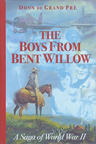 9780966437416: The Boys From Bent Willow: A Saga of World War II