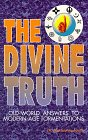 The Divine Truth: Old-World Answers to Modern-Age Tormentations: Harsimran Singh/ Ph.D./ Dr. ...