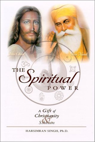 9780966438215: The Spiritual Power: A Gift of Christianity and Sikhism