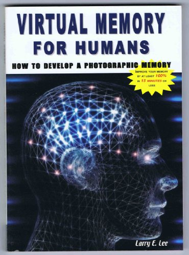9780966438611: Virtual Memory For Humans : How to Develop a Photographic Memory