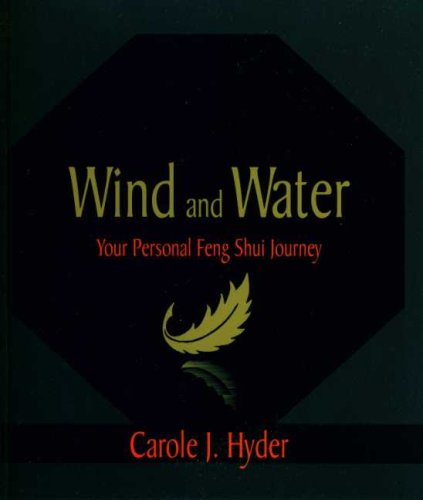 Wind and Water: Your Personal Feng Shui: Carole J. Hyder