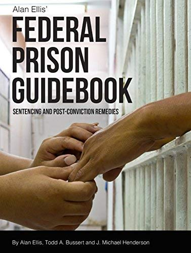 FEDERAL PRISON GUIDEBOOK (0966443616) by Alan Ellis