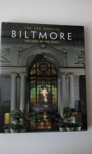 9780966445404: The Los Angeles Biltmore: The Host of the Coast
