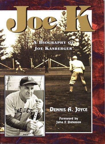 Joe K: A Biography of Joe Kasberger: Joyce, Dennis A.