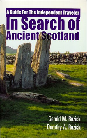 9780966449600: In Search of Ancient Scotland, A Guide for The Independent Traveler
