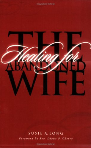 9780966451436: Healing for the Abandoned Wife