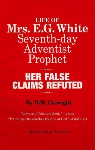 9780966453102: Life of Mrs. E.G. White, Seventh-day Adventist prophet: Her false claims refuted
