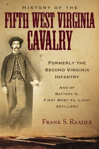 9780966453492: History of the Fifth West Virginia Cavalry: Formerly the Second Virginia Infantry, and of Battery G, 1st West Virginia Light Artillery