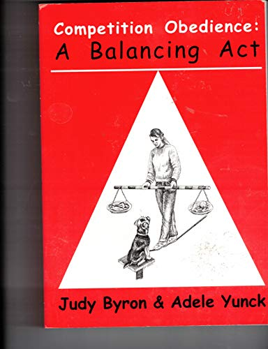 9780966457407: Competition Obedience: A Balancing Act
