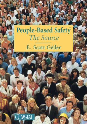 People Based Safety: The Source: E. Scott Geller,