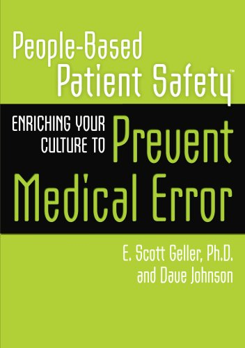The Anatomy of Medical Error Preventing Harm With People-Based Patient Safety: E. Scott Geller, ...