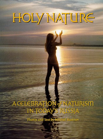 Holy Nature: A Celebration of Naturism in: Mikhail Rusinov