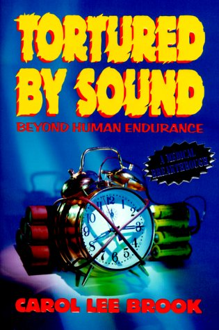 9780966462005: Tortured by Sound: Beyond Human Endurance