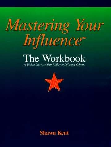 9780966462302: Mastering Your Influence: The Workbook
