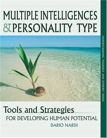 Multiple Intelligences and Personality Type : Tools and Strategies for Developing Human Potential (...