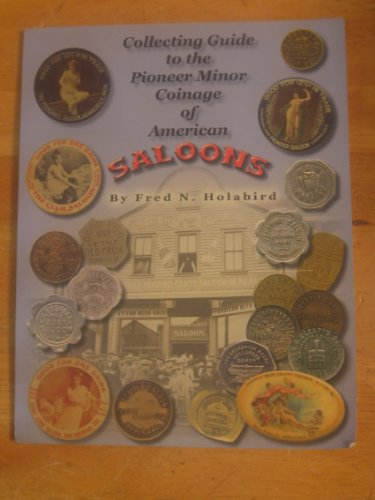 Collecting Guide to the Pioneer Minor Coinage of American Saloons