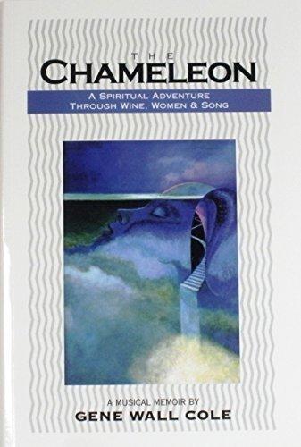 The Chameleon - A Spiritual Adventure Through Wine, Women & Song