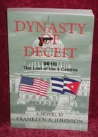 9780966465365: Dynasty of Deceit: 2015, the Last of the 3 Castros: A Novel of Betrayal and Brutality