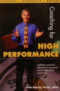 9780966466607: Coaching for High Performance: Eighteen Essential Elements of Personal and Professional Coaching