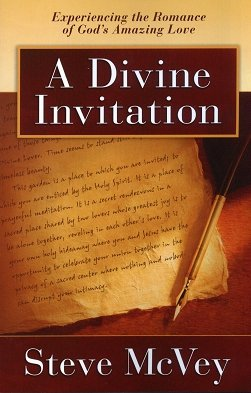 A Divine Invitation (A Divine Invitation: Experiencing the Romance of God's Amazing Love)