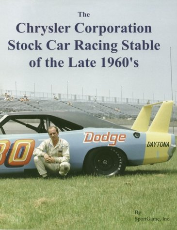 The Chrysler Corporation Stock Car Racing Stable of the Late 1960's (A Picture Book for Model ...
