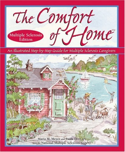 9780966476767: The Comfort of Home Multiple Sclerosis Edition: An Illustrated Step-by-Step Guide for Multiple Sclerosis Caregivers