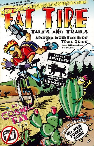 Fat Tire Tales & Trails: Arizona Mountain Bike Trail Guide: Ray, Cosmic