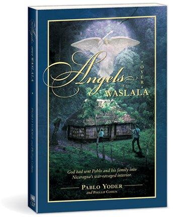 9780966477900: Angels Over Waslala: God Had Sent Us Into Nicaragua's War-Ravaged Interior