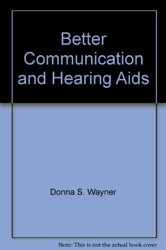 9780966478044: Better Communication and Hearing Aids: Guide to Hearing Aid Use