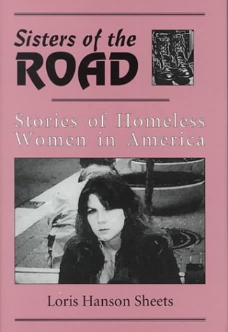 Sisters of the Road: Stories of Homeless: Sheets, Loris Hanson,