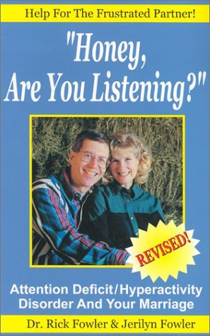 Honey Are You Listening?: Attention Deficit/Hyperactivity Disorder: Rick Fowler, Jerilyn