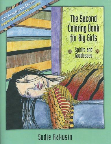 The Second Coloring Book for Big Girls: Spirits and Goddesses--10th Anniversary Edition: Sudie ...
