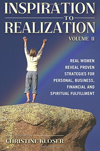 9780966480641: Inspiration to Realization, Vol. 2: Real Women Reveal Proven Strategies for Personal, Business, Financial and Spiritual Fulfillment