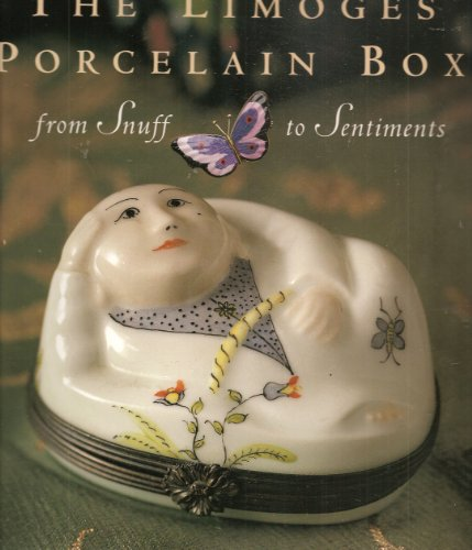 The Limoges Porcelain Box From Snuff to Sentiments: Furio, Joanne; Foreward by Richard Sonking