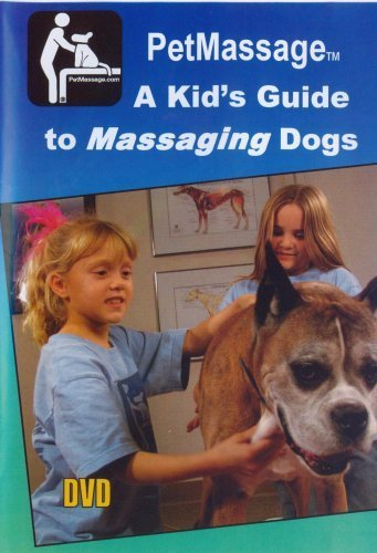 9780966482669: PetMassage: A Kid's Guide to Massaging Dogs (Kid's DVD)