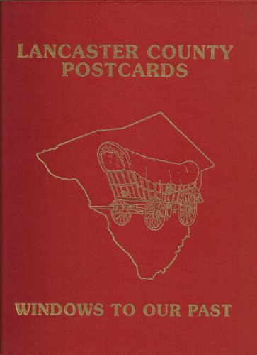 Lancaster County Postcards Windows to Our Past