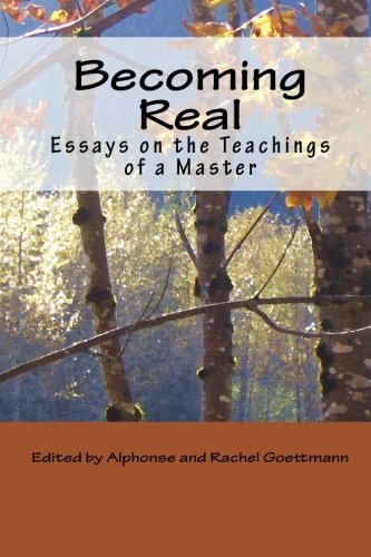 9780966496079: Becoming Real: Essays on the Teachings of a Master