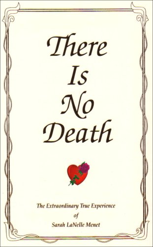 9780966497052: There Is No Death: The Extraordinary True Experience of Sarah LaNelle Menet